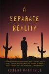A Separate Reality by Robert Marshall