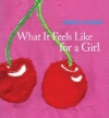 What It Feels Like for a Girl by Jennica Harper