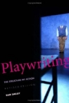 Playwriting: The Structure of Action by Sam Smiley with Norman A. Bert