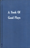 A Book of Good Plays by Ronald J. McMaster (editor)